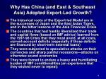 why has china and east southeast asia adopted export led growth