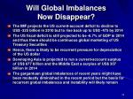 will global imbalances now disappear