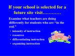 if your school is selected for a future site visit20