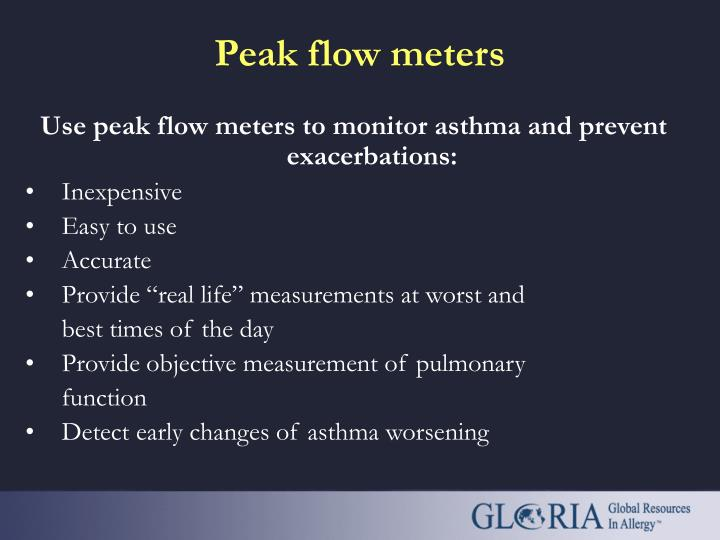 Use peak flow meters to monitor asthma and prevent exacerbations: