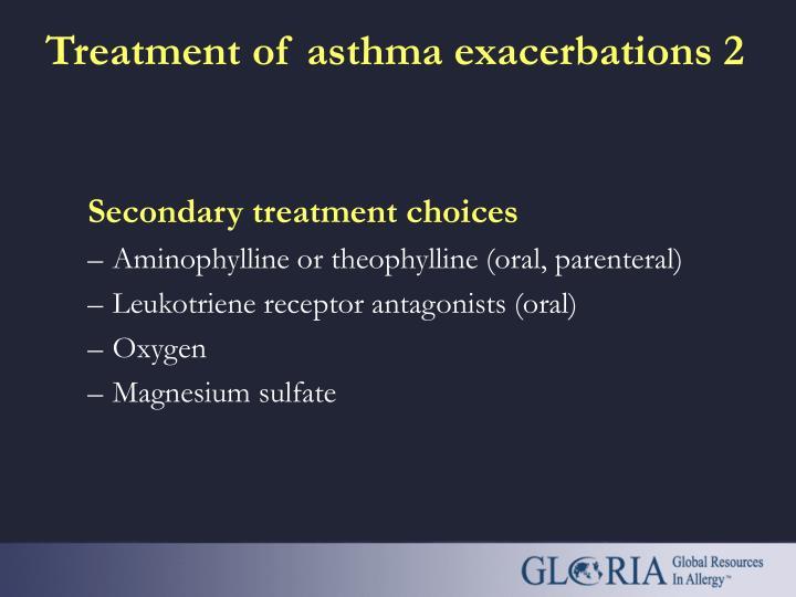 Secondary treatment choices