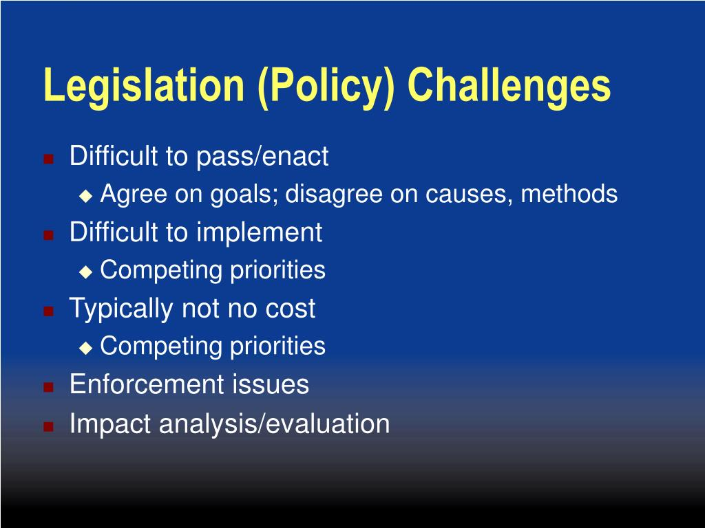 Legislation (Policy) Challenges