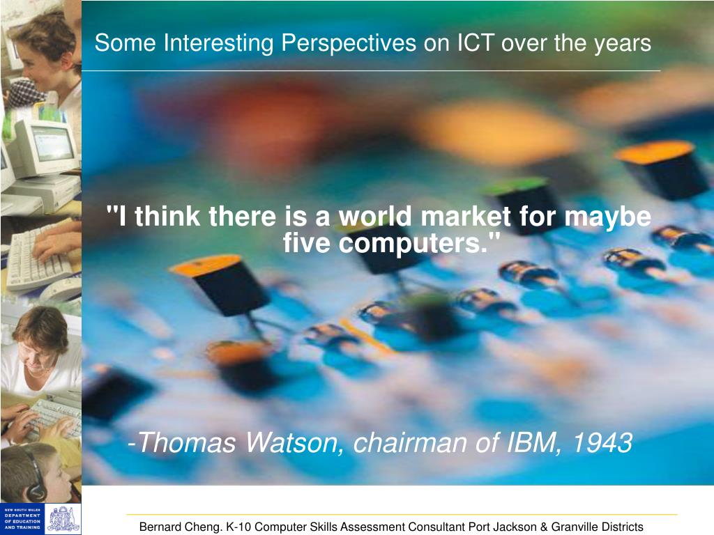 Some Interesting Perspectives on ICT over the years