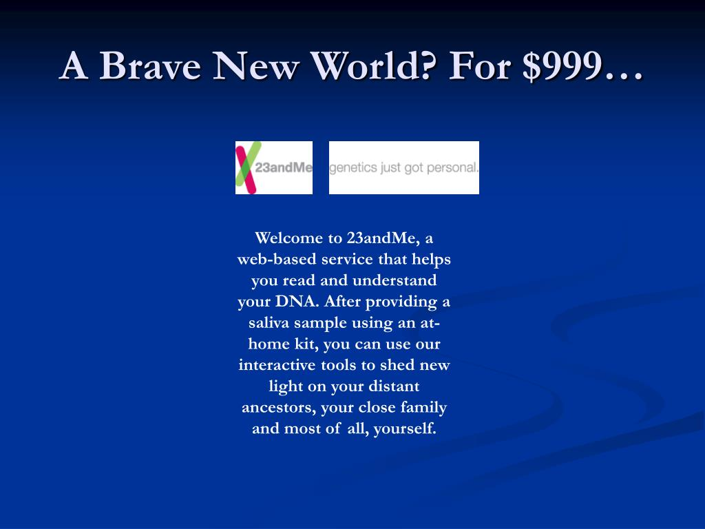 A Brave New World? For $999…