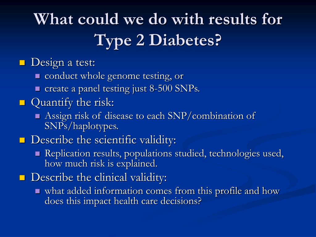What could we do with results for Type 2 Diabetes?