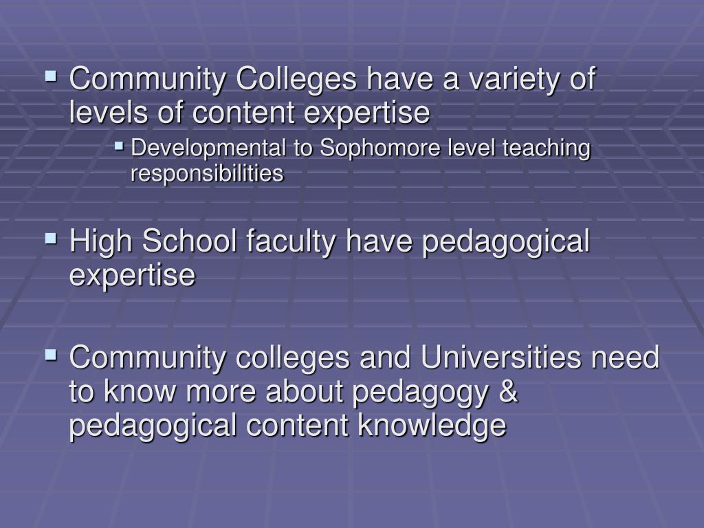 Community Colleges have a variety of levels of content expertise