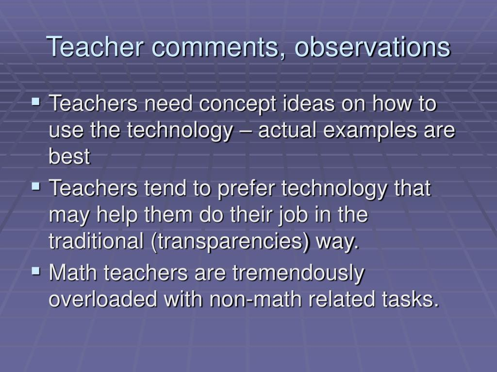Teacher comments, observations