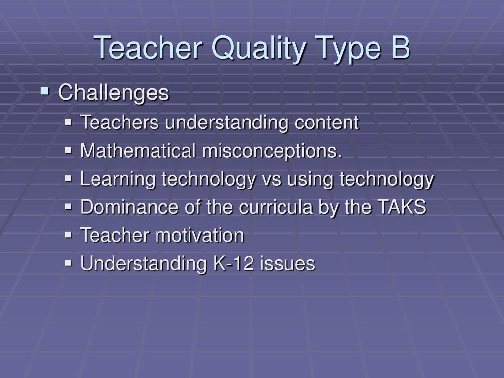 Teacher Quality Type B