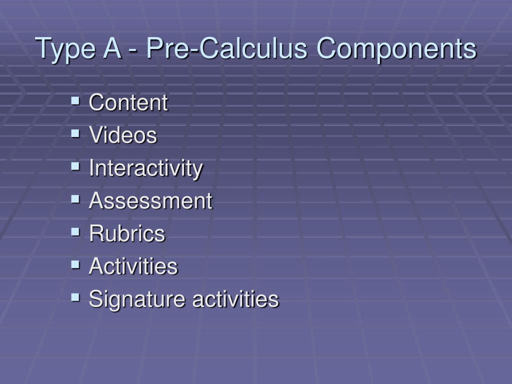 Type A - Pre-Calculus Components