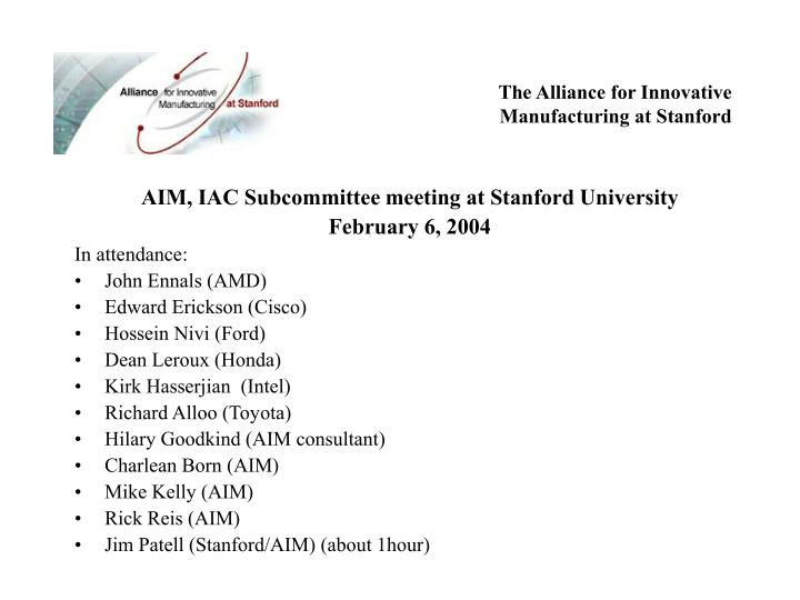 The alliance for innovative manufacturing at stanford2