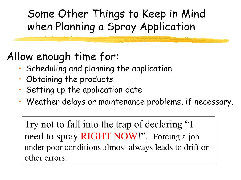 Some Other Things to Keep in Mind when Planning a Spray Application