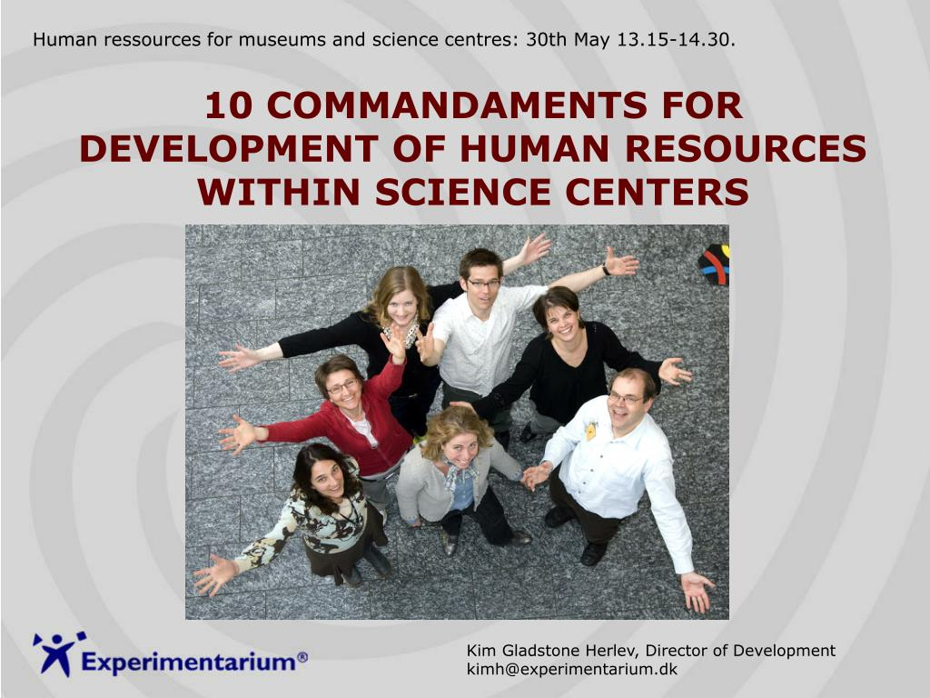 10 commandaments for development of human resources within science centers l.