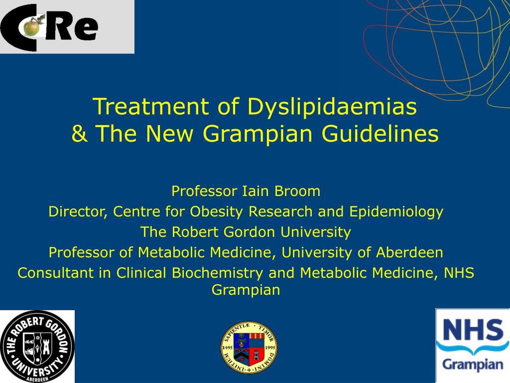 treatment of dyslipidaemias the new grampian guidelines l.