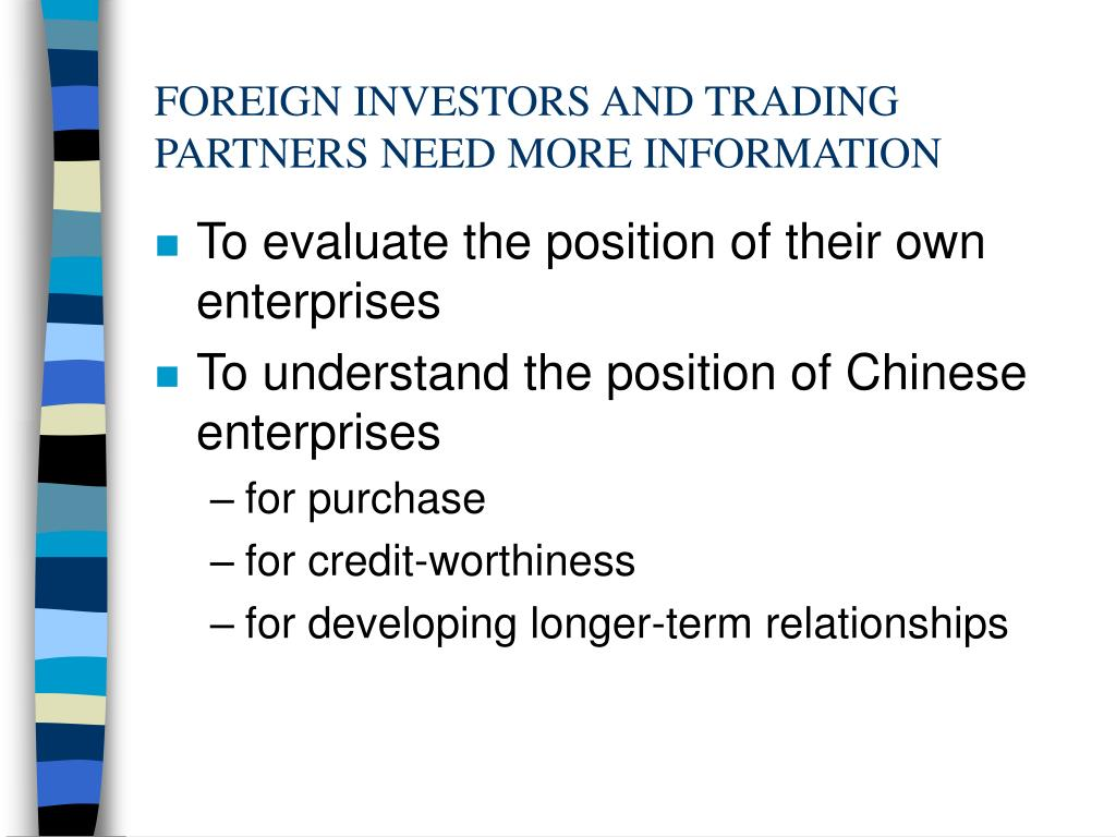 FOREIGN INVESTORS AND TRADING PARTNERS NEED MORE INFORMATION