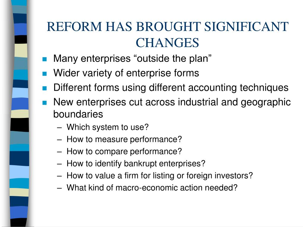 REFORM HAS BROUGHT SIGNIFICANT CHANGES