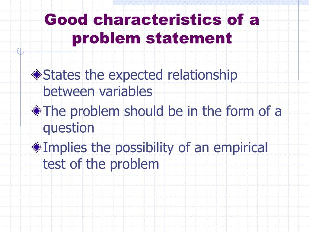 Good characteristics of a problem statement