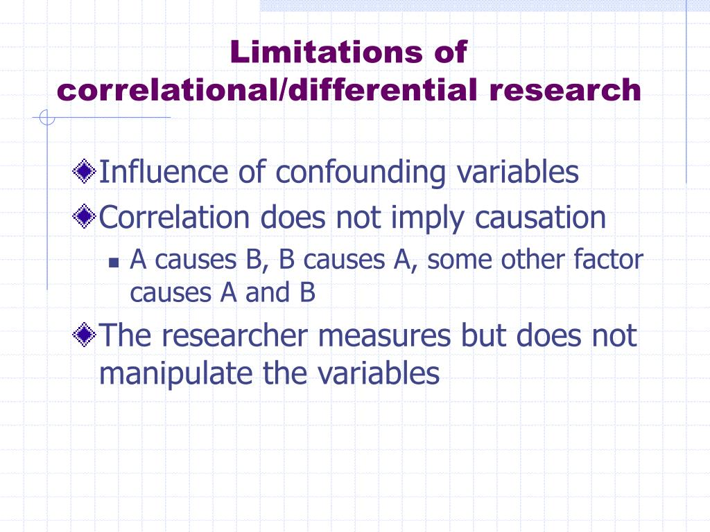 Limitations of correlational/differential research