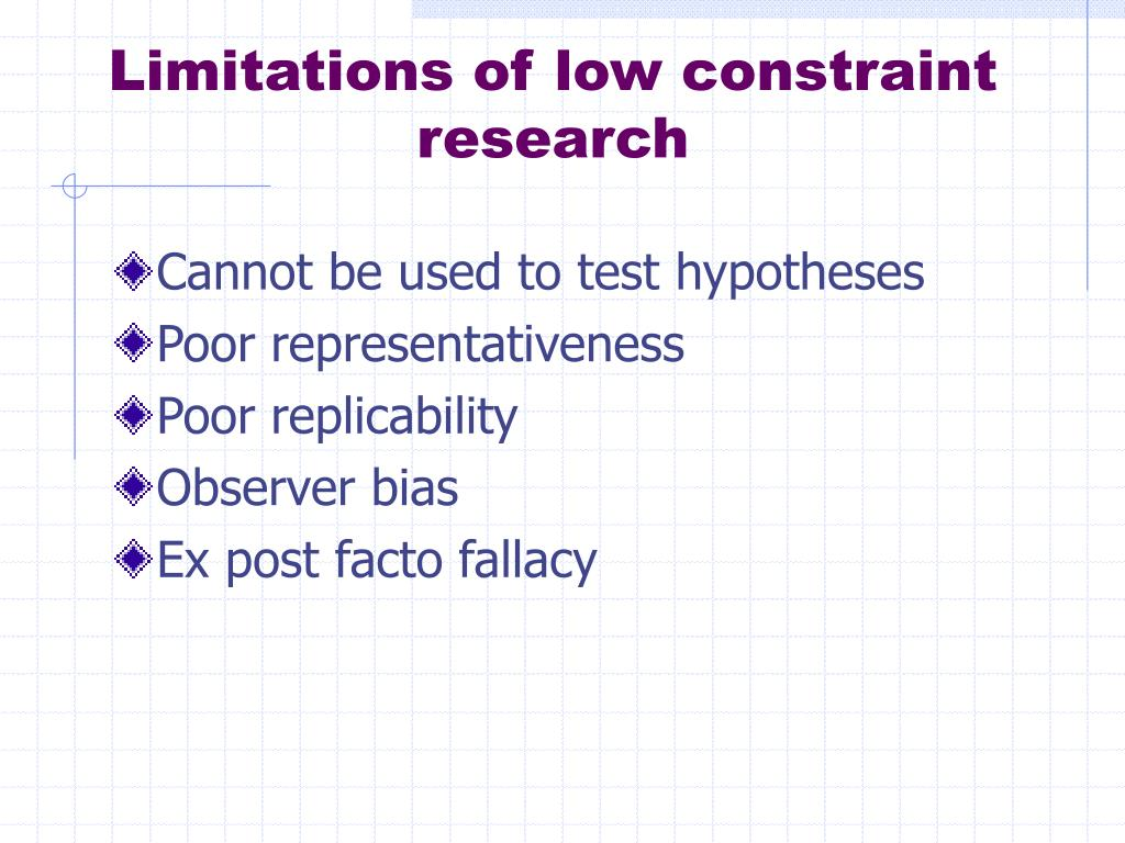 Limitations of low constraint research
