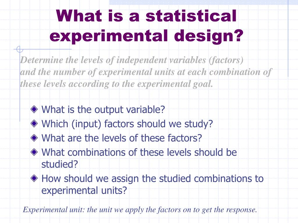 What is a statistical experimental design?