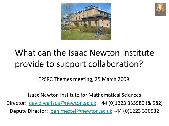 What can the isaac newton institute provide to support collaboration