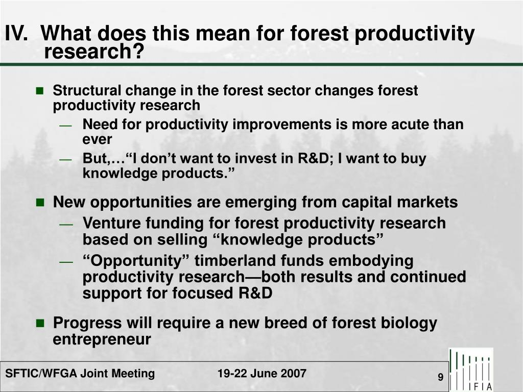 IV.  What does this mean for forest productivity research?
