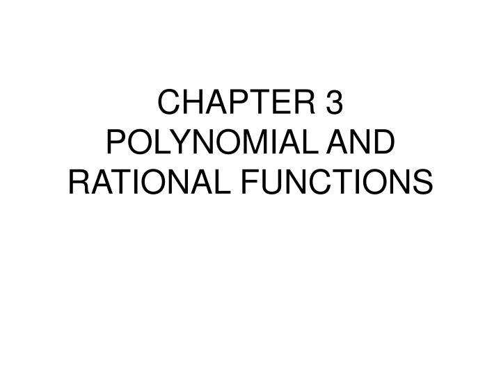 chapter 3 polynomial and rational functions n.