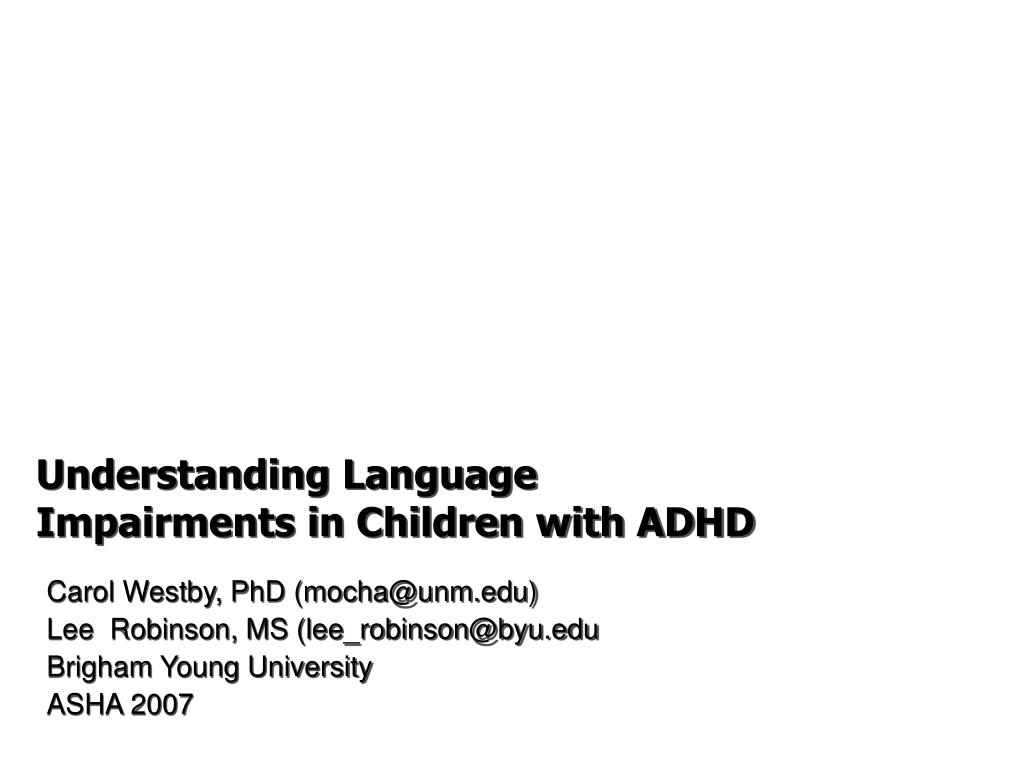 understanding language impairments in children with adhd l.