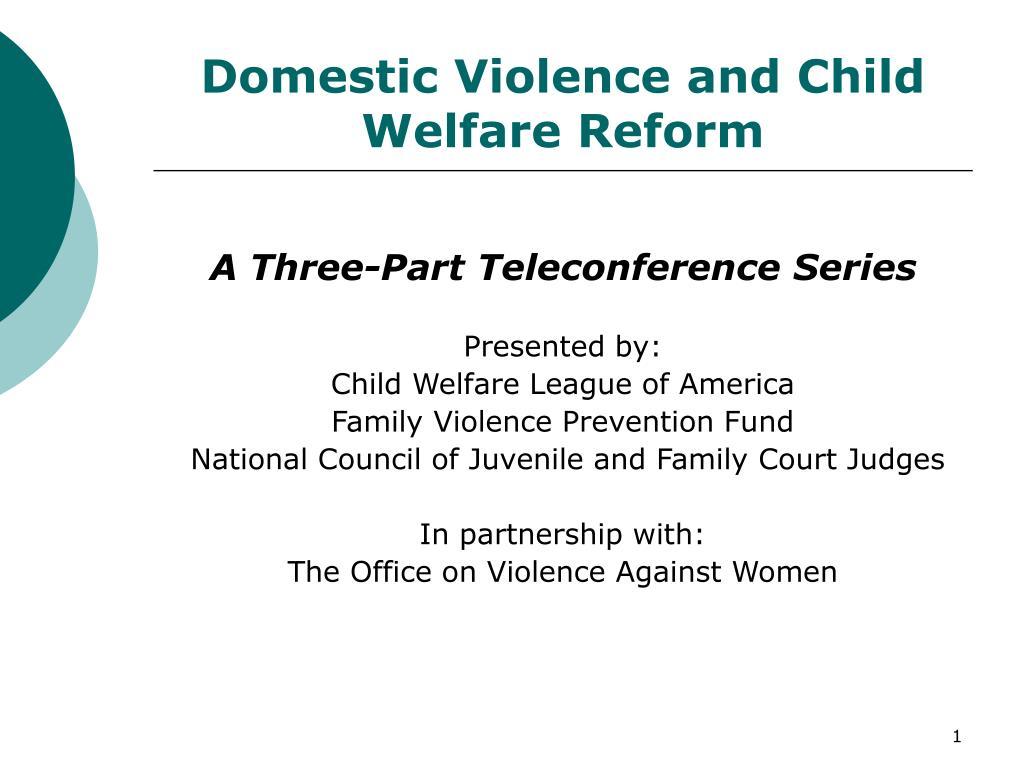 Domestic Violence and Child Welfare Reform