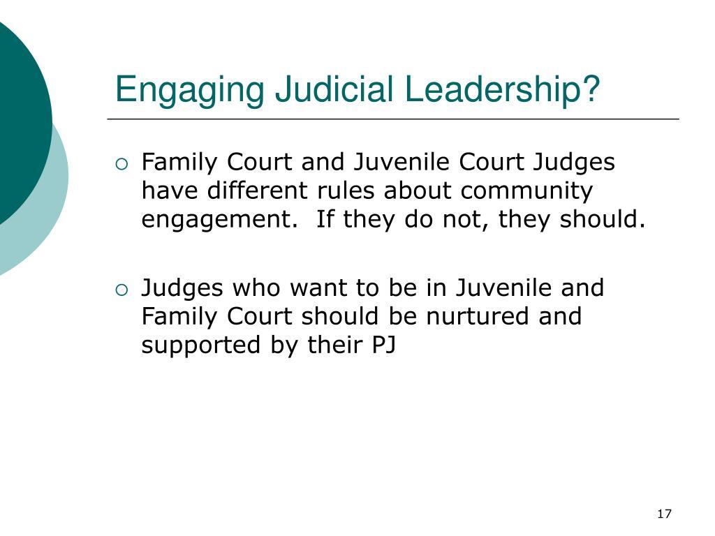 Engaging Judicial Leadership?