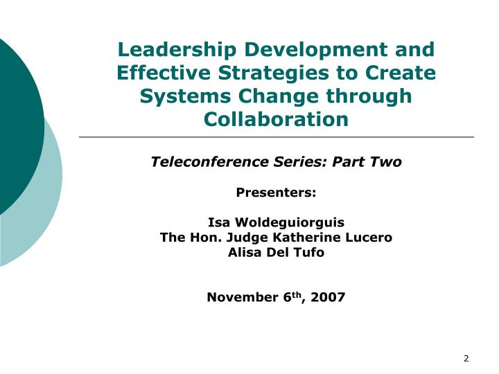 Leadership development and effective strategies to create systems change through collaboration