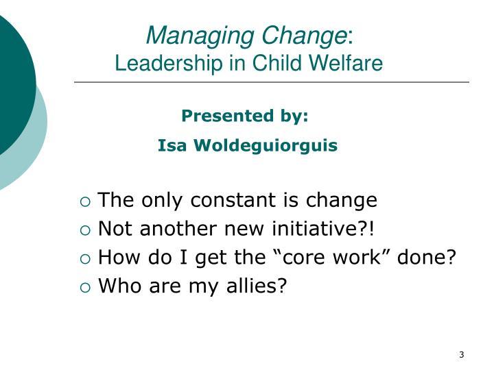 Managing change leadership in child welfare