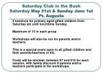 saturday club in the bush saturday may 31st sunday june 1st pt augusta