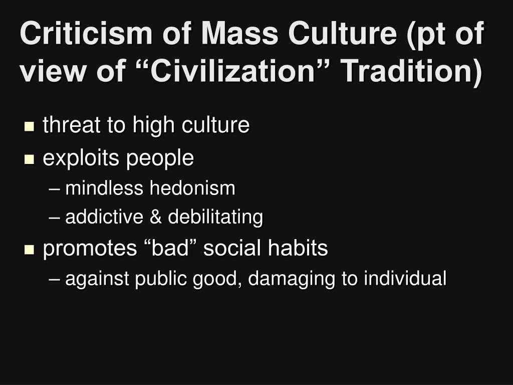 "Criticism of Mass Culture (pt of view of ""Civilization"" Tradition)"