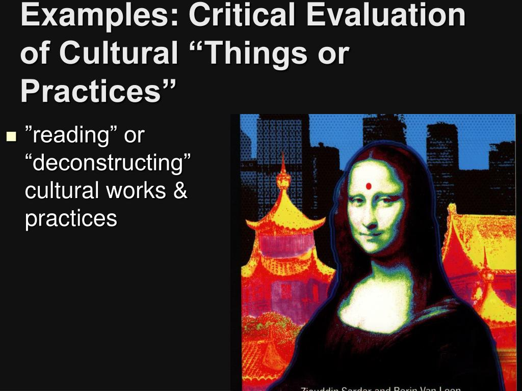 "Examples: Critical Evaluation of Cultural ""Things or Practices"""