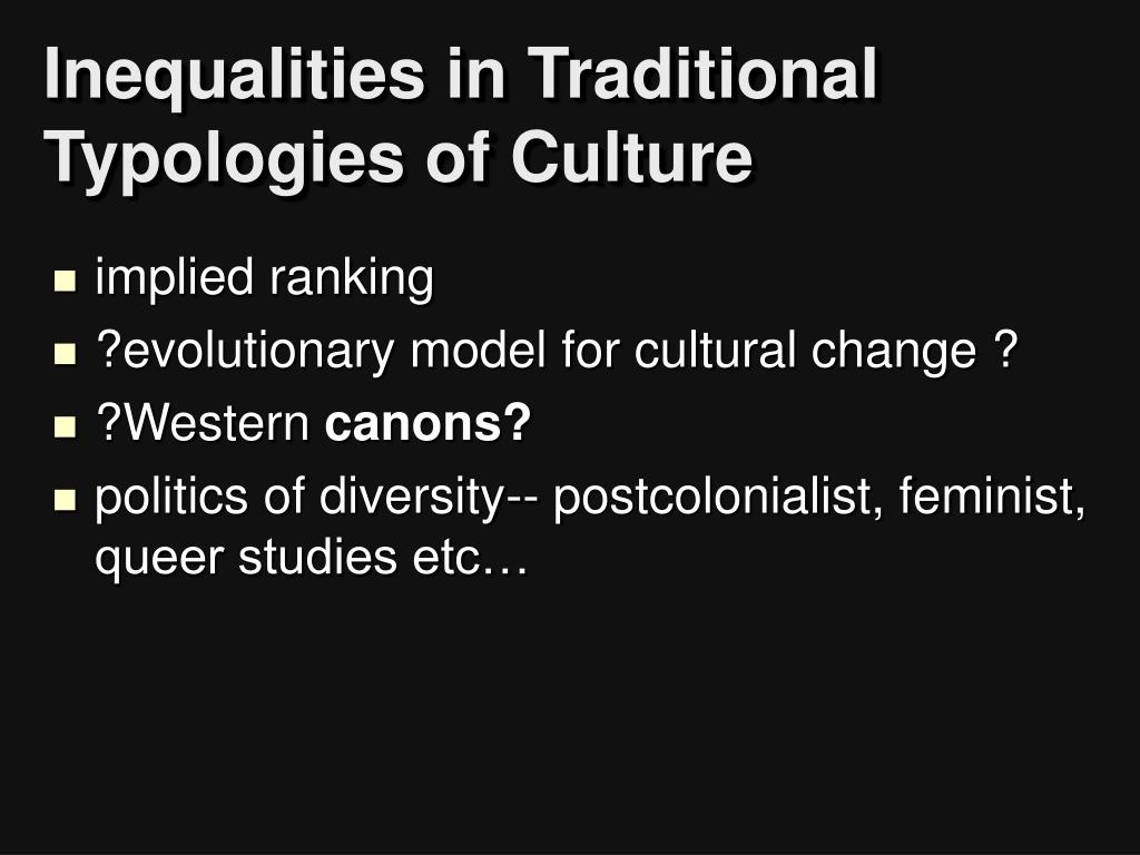Inequalities in Traditional Typologies of Culture