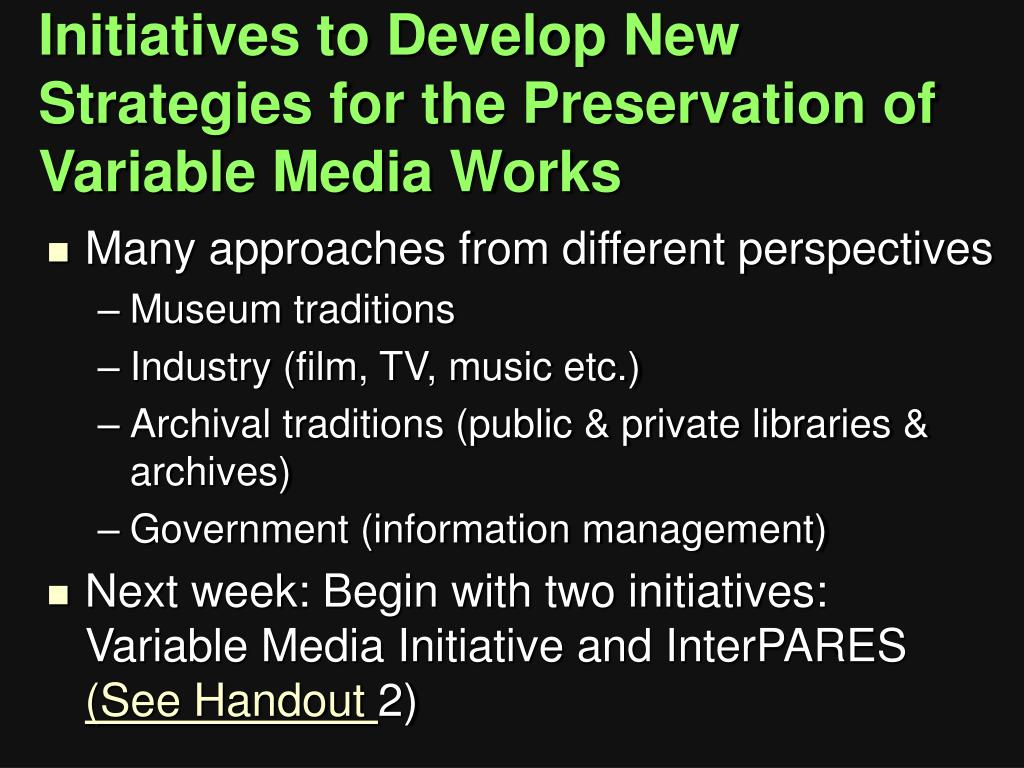 Initiatives to Develop New Strategies for the Preservation of Variable Media Works
