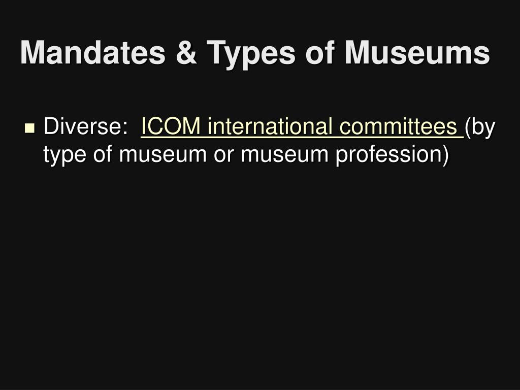 Mandates & Types of Museums