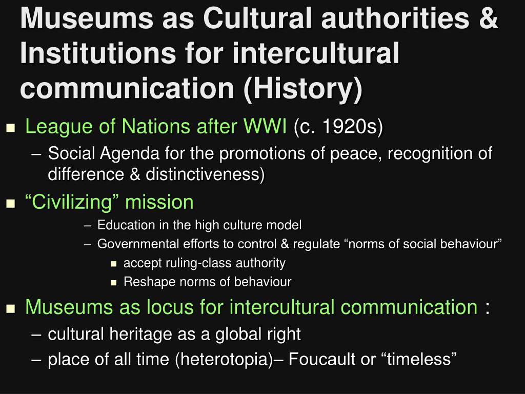 Museums as Cultural authorities & Institutions for intercultural communication (History)
