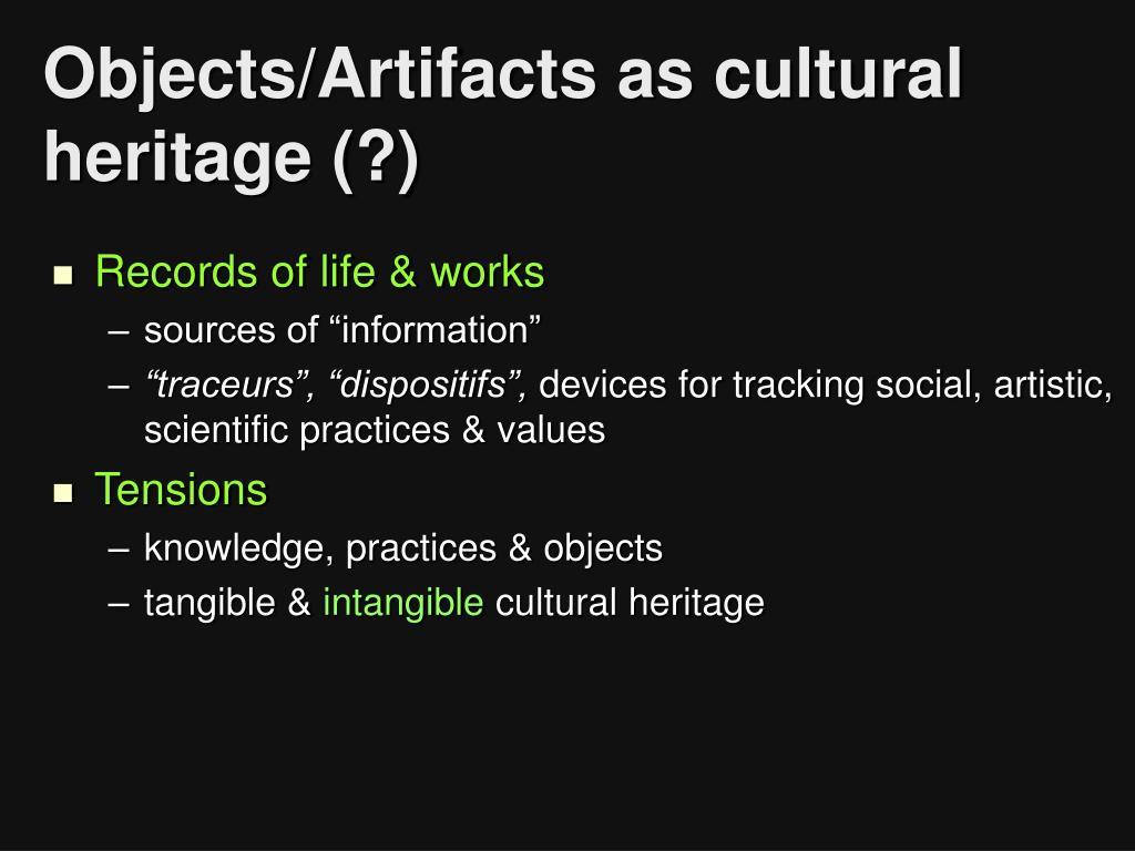 Objects/Artifacts as cultural heritage (?)