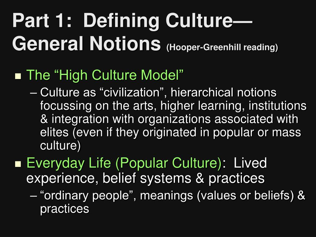 Part 1:  Defining Culture—General Notions