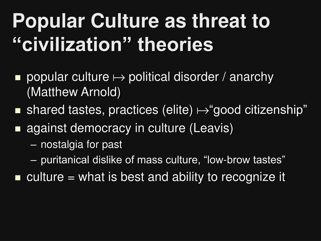 "Popular Culture as threat to ""civilization"" theories"