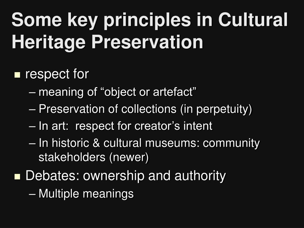Some key principles in Cultural Heritage Preservation