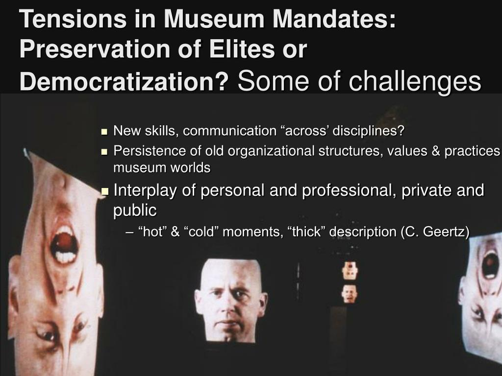 Tensions in Museum Mandates:  Preservation of Elites or Democratization?