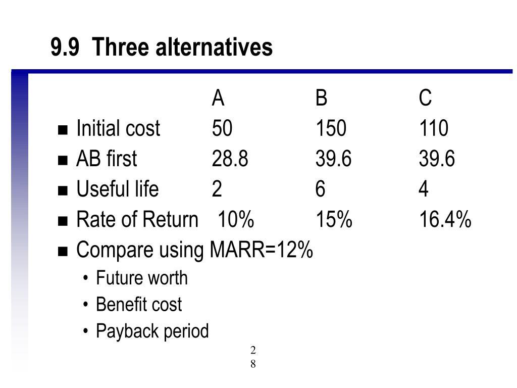 9.9  Three alternatives