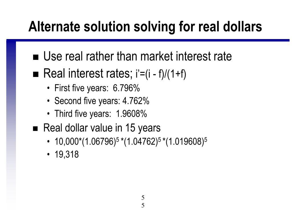 Alternate solution solving for real dollars