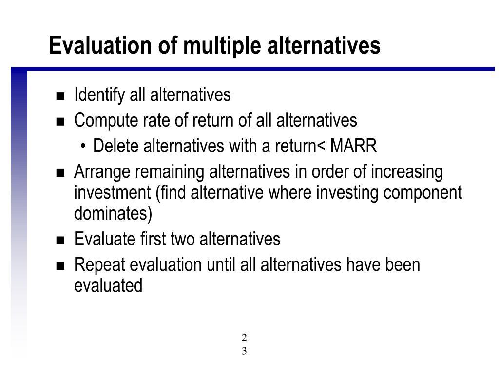 Evaluation of multiple alternatives
