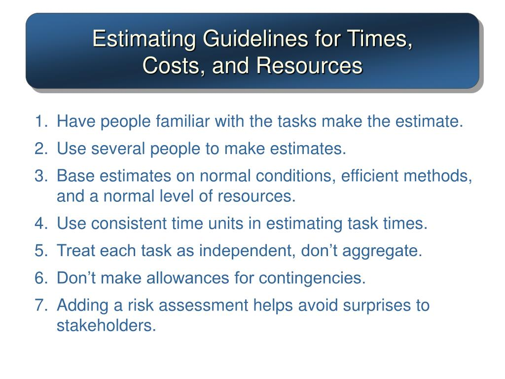 Estimating Guidelines for Times,