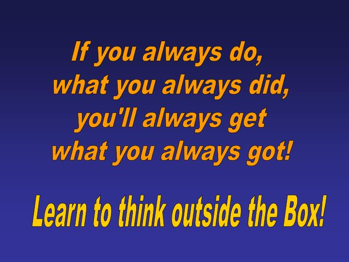 If you always do,