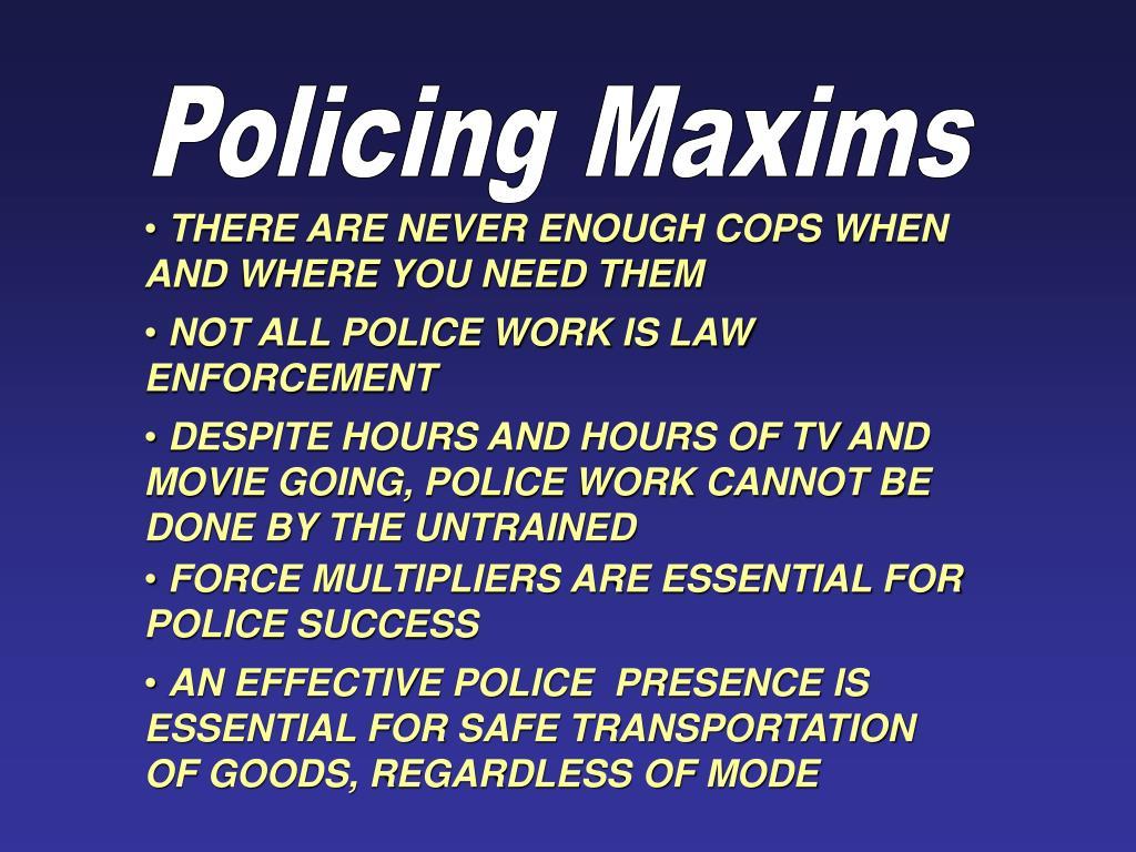 Policing Maxims