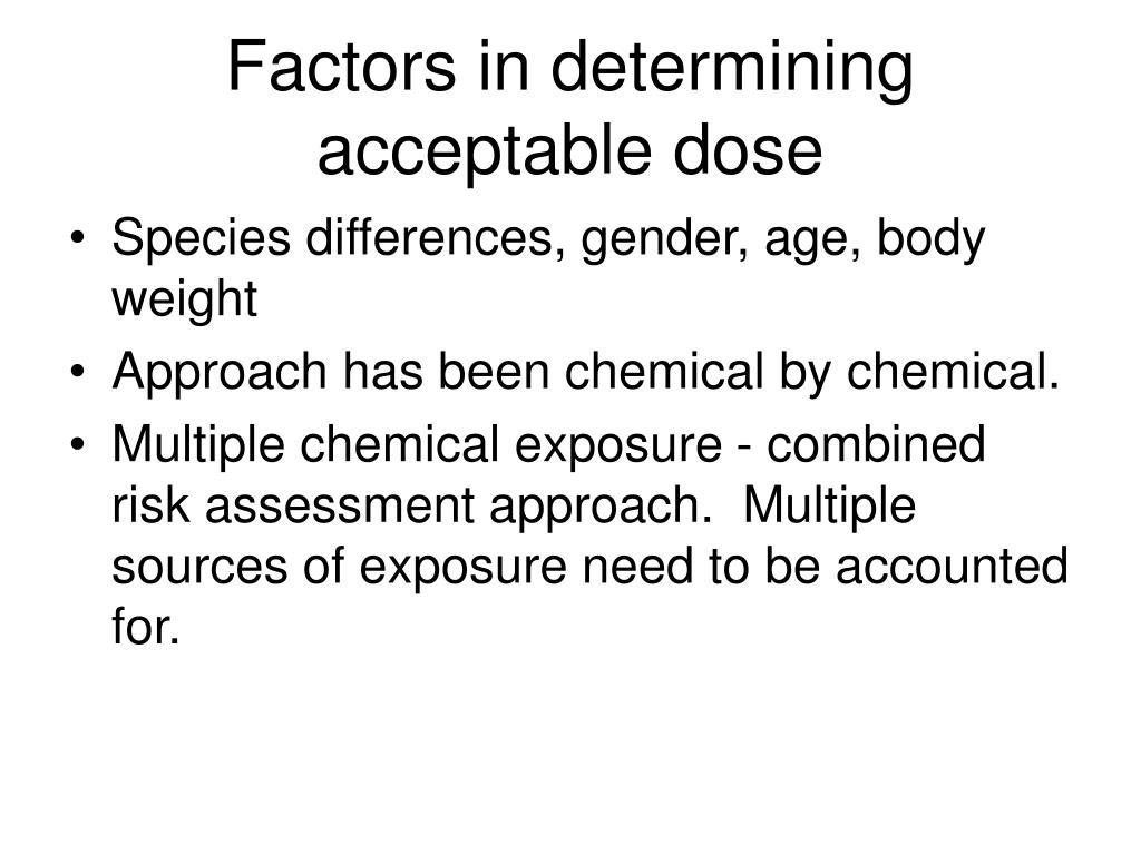 Factors in determining acceptable dose